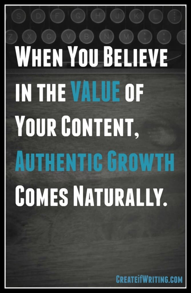 Believe in your value. Authentic growth will follow!