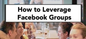 leverage Facebook groups featured