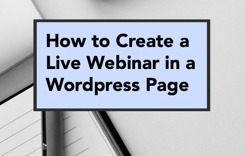 Learn how easy it is to create a live webinar in a WordPress page!