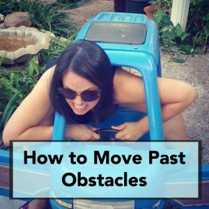 How to Move Past Obstacles – 022