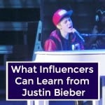 Three Things Influencers Can Learn from Justin Bieber