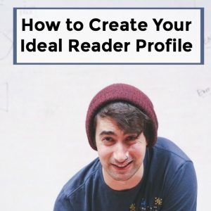How to Create Your Ideal Reader Profile -047