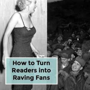 How to Turn Readers into Raving Fans -051