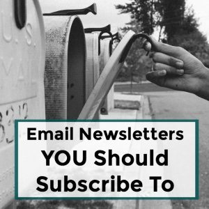 Email Newsletters You Should Subscribe To