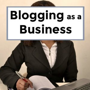 Blogging as a Business – 067