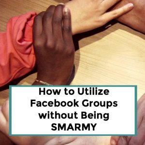 How NOT to Be Smarmy in Facebook Groups – 071
