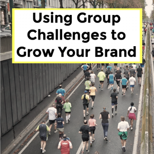 Using Challenges & Courses to Build Your Brand – 069