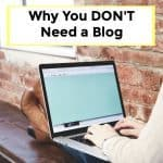 Why You DON'T Need a Blog – 075