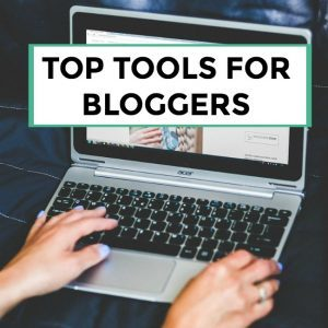 Top Tools for Bloggers