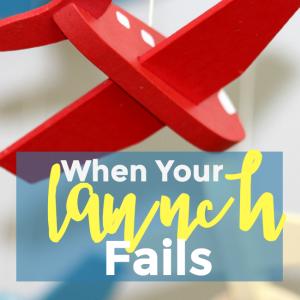 When Your Launch Fails – 091