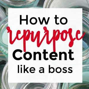 Repurposing Content Like a Boss – 090
