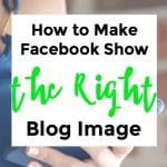 How to Make Facebook Show the Right Blog Image