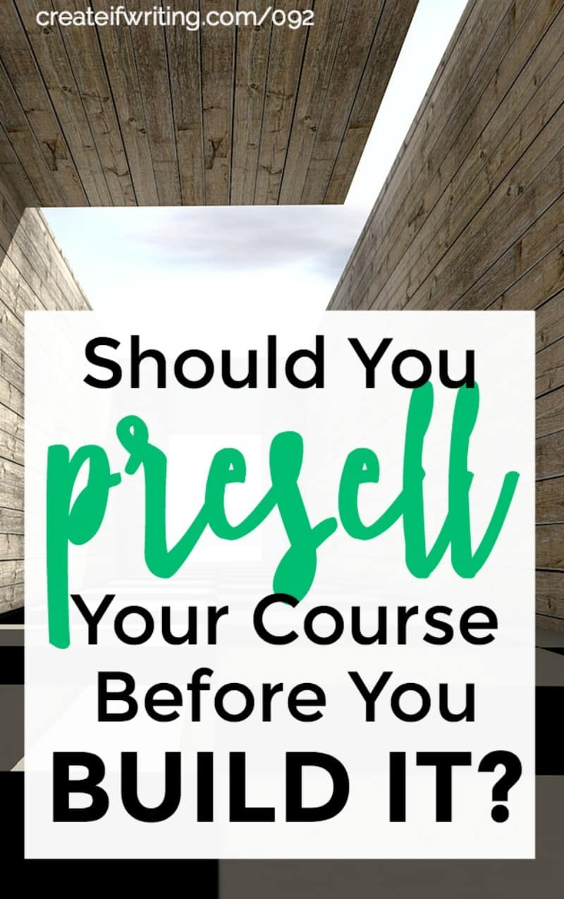 Should your presell your course before you build it? an argument for and an argument against.