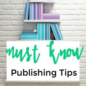 Must Know Publishing Tips with Honoree Corder