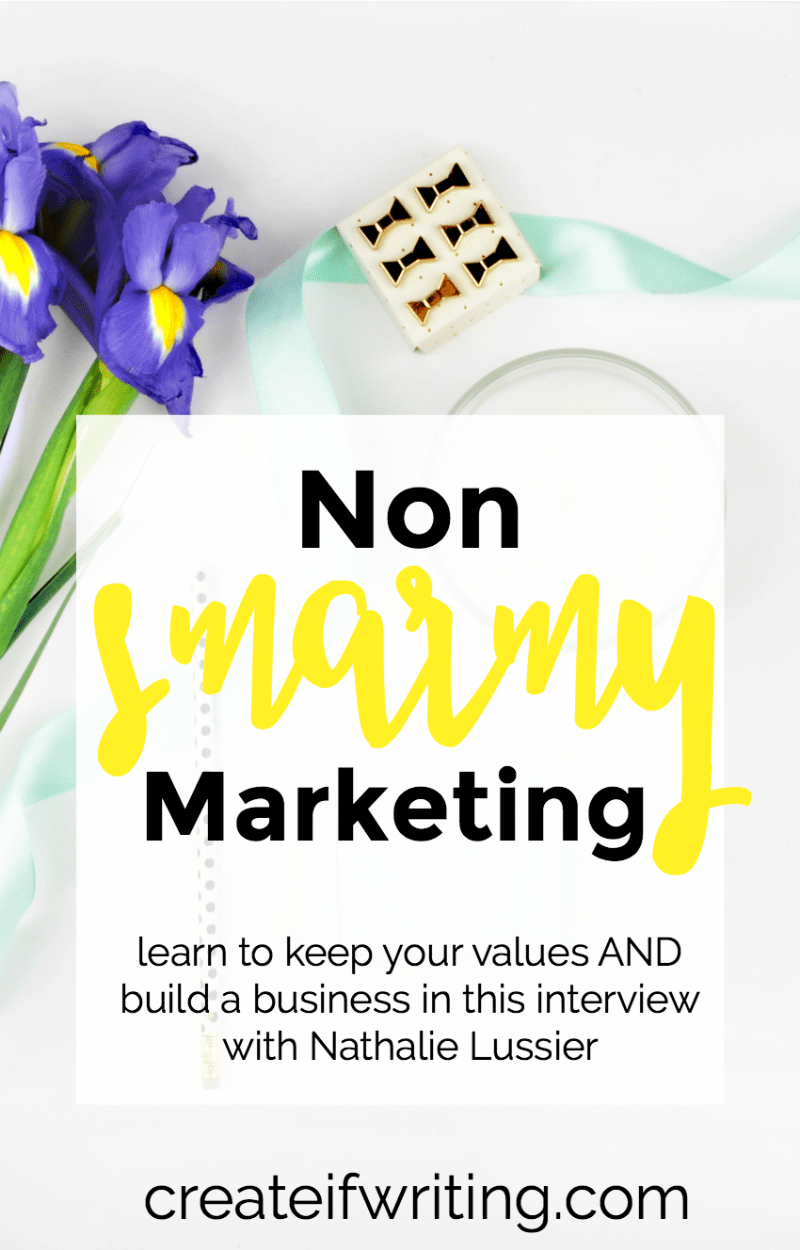 Sell products & services while keeping your values. Tips for non-smarmy marketing with Nathalie Lussier, creator of Ambition Ally and PopUpAlly Pro.