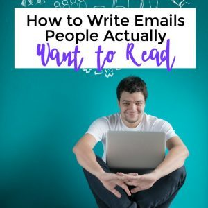 How to Write Emails People Actually WANT to Read