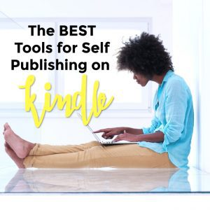 The Best Tools for Kindle Self Publishing