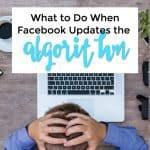 How to Handle Facebook Algorithm Updates