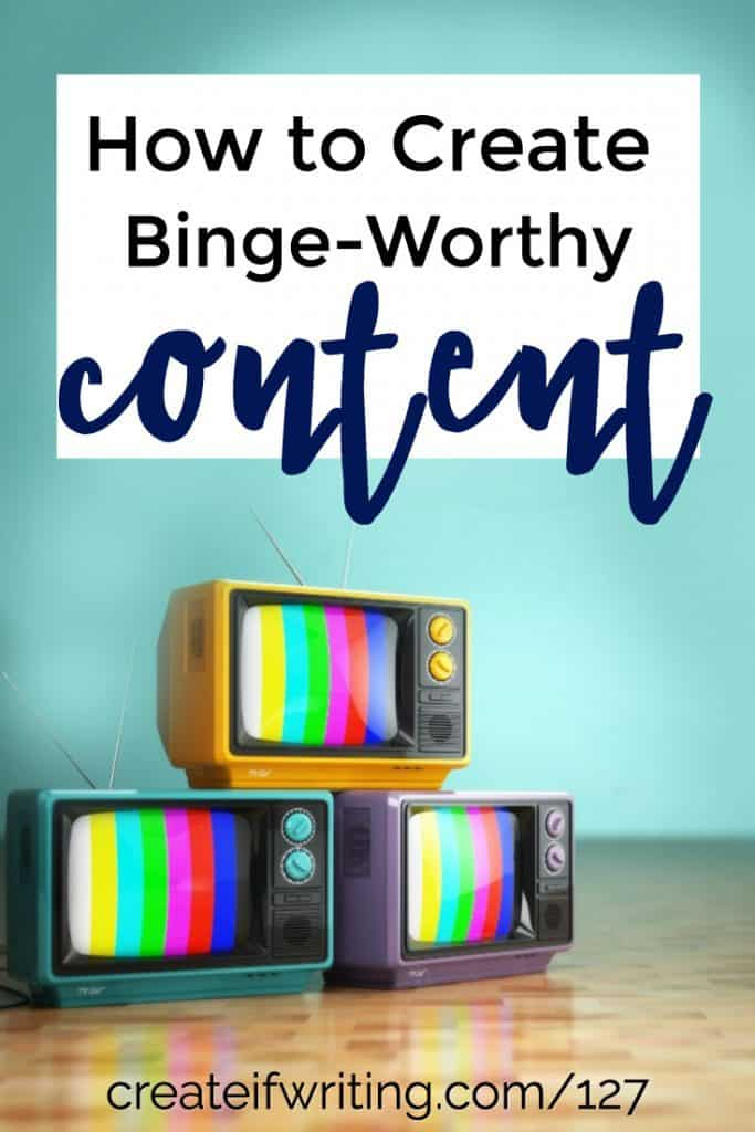 Learn how to create binge-worthy content that will turn readers into raving fans.