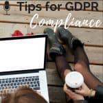 Tips for GDPR Compliance and Why Data Matters