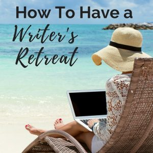 How to Plan a Writer's Retreat on a Budget