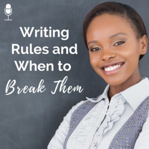 Writing Rules and When to Break Them
