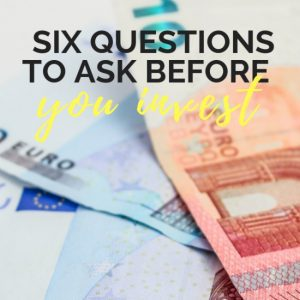 6 Questions to Ask Before Investing Money