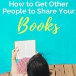 How to Get Other People to Share Your Books: Book Launch Pt 2