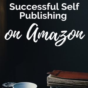 Successful Self Publishing on Amazon