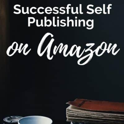 Successful Self Publishing on Amazon
