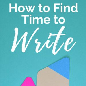How to Find Time To Write