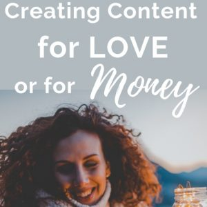Creating Content for Love or for Money