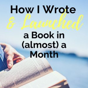 How I Wrote and Launched a Book in a Month
