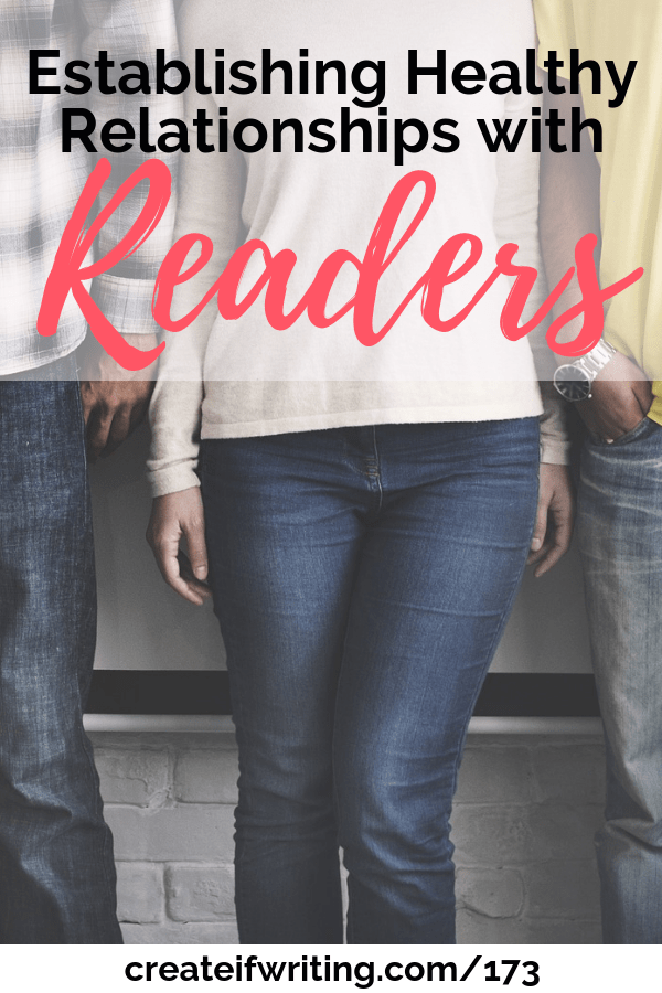 Are you creating unhealthy relationships with your readers?