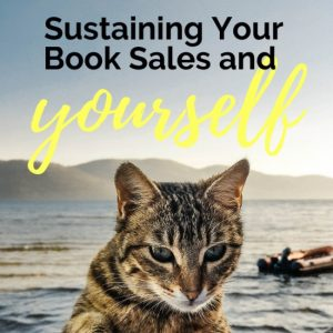 Sustaining Your Book Sales … and Yourself