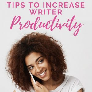 Tips to Increase Writing Productivity