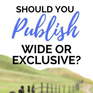 Should You Publish Your Book Wide or Go Exclusive with Amazon?